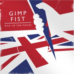 Gimp Fist – Pick Up The Pieces